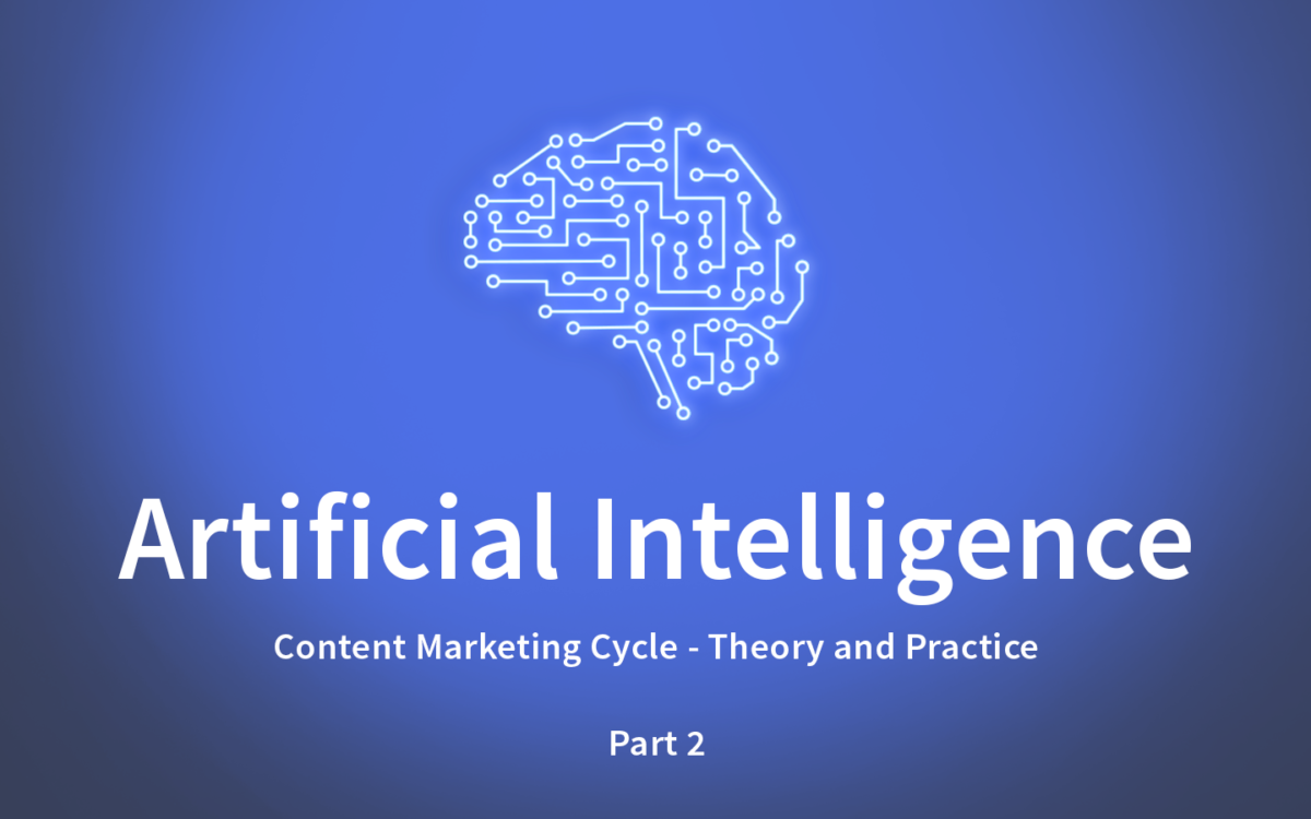 Content Marketing Cycle: support from Artificial Intelligence